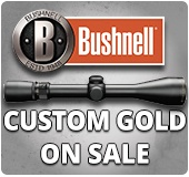 Sale on Custom Gold from Bushnell Optics